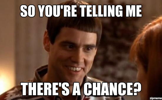 This was the response when someone told me I had a 1 in 175,223,510 chance to win the Powerball lottery - Imgur